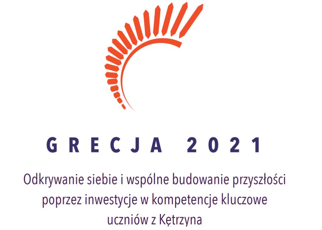 GRECJA 2021 - Odkrywanie siebie i wspólne budowanie przyszłości  poprzez inwestycje w kompetencje kluczowe uczniów z Kętrzyna